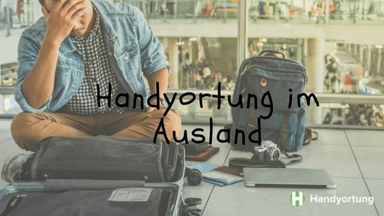 Handyortung im Ausland