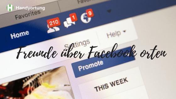 Freunde über Facebook orten